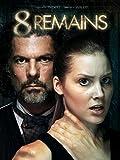 8 Remains [OV]