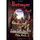Betrayer or the Chosen One?: Judas Tells His Side