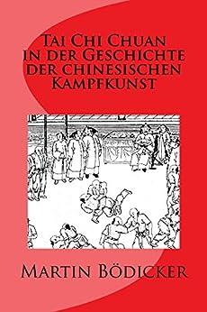 Tai Chi Chuan in der Geschichte der chinesischen Kampfkunst von [Bödicker, Martin]