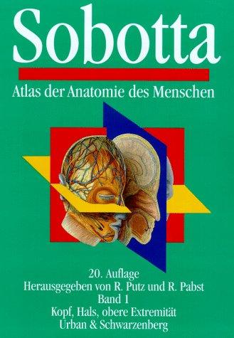 Atlas der Anatomie des Menschen, in 2 Bdn., Bd.1, Kopf, Hals, obere Extremität