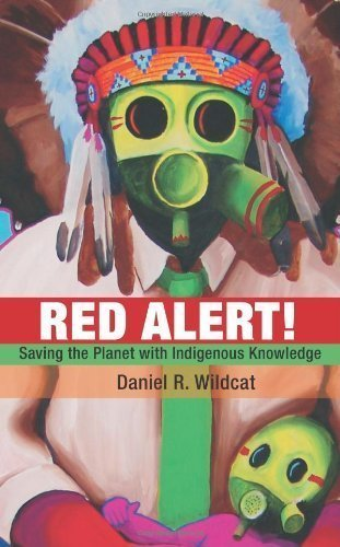 Red Alert!: Saving the Planet with Indigenous Knowledge (Speaker's Corner) unknown Edition by Wildcat, Daniel R. (2009)