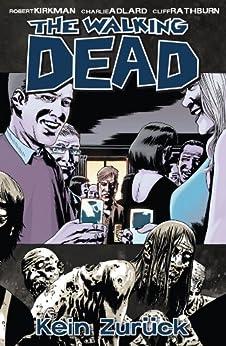 The Walking Dead 13: Kein Zurück von [Kirkman, Robert]