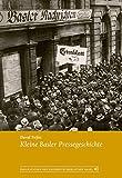 Kleine Basler Pressegeschichte (Publikationen der Universitätsbibliothek Basel)
