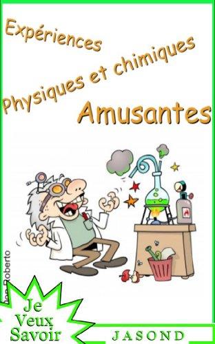 Couverture du livre Expériences Physiques  et Chimiques  Insolites (Je Veux Savoir)