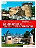 Sur la route des châteaux de Bourgogne