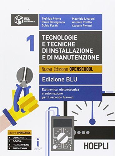 Tecnologie e tecniche di installazione e di manutenzione. Ediz. blu. Con e-book. Con espansione online. Per gli Ist. tecnici e professionali: 1