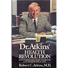 Dr. Atkins' Health Revolution: How Complementary Medicine Can Extend Your Life by Robert C., M.D. Atkins (1988-09-23)