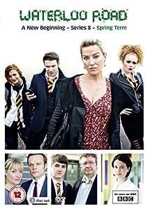 Waterloo Road Series Eight - Spring Term [DVD]