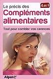 Telecharger Livres Le Precis des complements alimentaires Tout pour combler vos carences (PDF,EPUB,MOBI) gratuits en Francaise