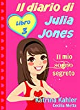Il diario di Julia Jones - Libro 3 - Il mio sogno segreto (Italian Edition)