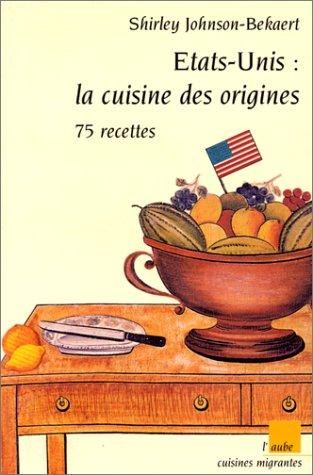 Etats-unis : la cuisine des origines, 75 recettes