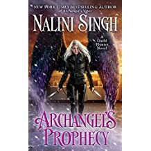 Archangel's Prophecy (A Guild Hunter Novel, Band 11)