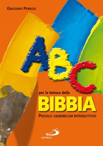 ABC per la lettura della Bibbia. Piccolo vademecum introduttivo