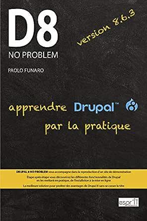 Drupal 8 No Problem Apprendre Drupal 8 Par La Pratique French Edition Ebook Funaro Paolo Amazon In Kindle Store