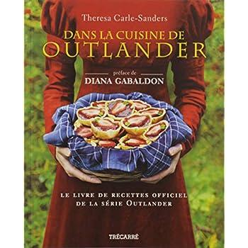 Dans la cuisine de Outlander. Le livre de recettes officiel de la série Outlander