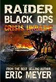 Raider Black Ops: Crisis Ukraine