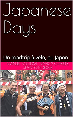 Couverture du livre Japanese Days: Un roadtrip à vélo, au Japon