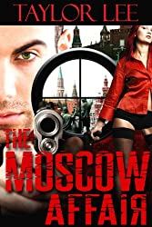 The Moscow Affair: Sizzling International Intrigue (The Dangerous Affairs Series Book 2) (English Edition)