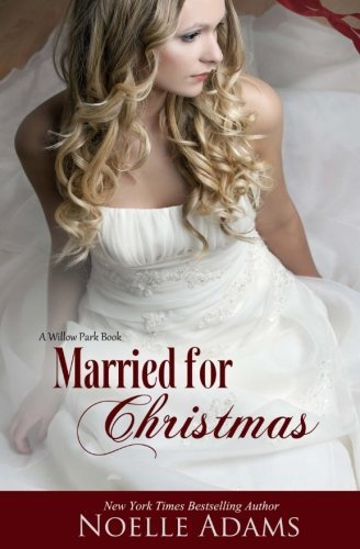 Married for Christmas by Noelle Adams (2013-12-06)