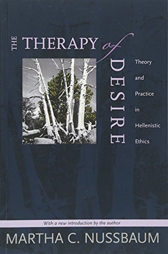 The Therapy of Desire: Theory and Practice in Hellenistic Ethics (Princeton Classics) por Martha C. Nussbaum