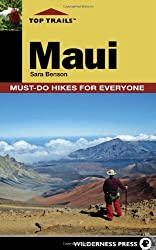 Top Trails: Maui: Must-Do Hikes for Everyone by Sara Benson (2011-02-01)