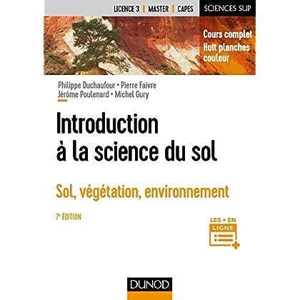 Introduction à la science du sol - 7e éd. - Sol, végétation, environnement