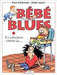 Bébé blues, tome 3 : Il y a des jours, comme ça...