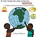 If You Were Me and Lived in ...Kenya: A Child's Introduction to Culture around the World: Volume 5 (A Child's Introduction to Cultures Around the World)