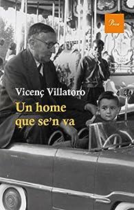 Un home que se'n va par Vicenç Villatoro