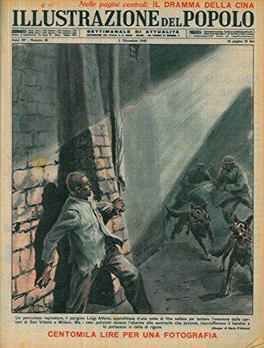 Un pericoloso rapinatore, il parigino Luigi Alfonsi, approfittava d'una notte di fitta nebbia per tentare l'evasione dalle carceri di San Vittore a Milano. Ma i cani poliziotti davano l'allarme alle