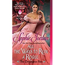 All the Ways to Ruin a Rogue: The Debutante Files (The Debutante Files Series Book 2)
