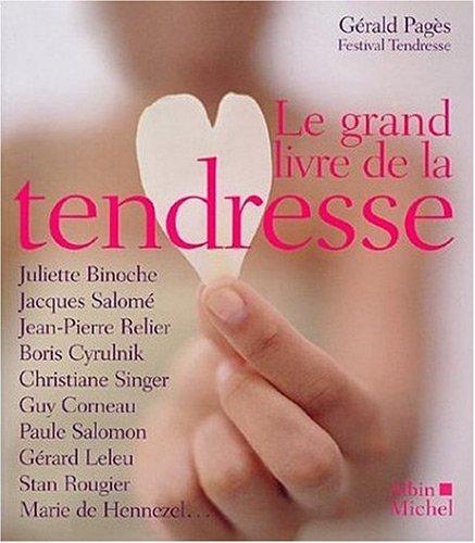 Le Grand livre de la tendresse par Jacques Salomé