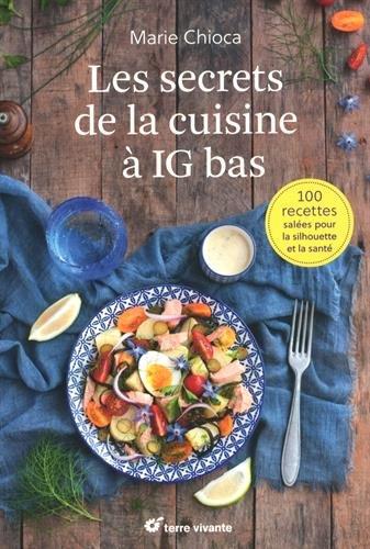 Les secrets de la cuisine  IG bas : 100 recettes sales pour la silhouette et la sant