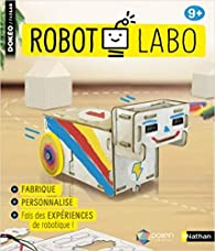 Robot labo - Fabrique et programme ton robot sans ordinateur - Dès 9 ans par  Nathan