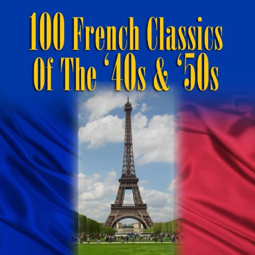 100 French Classics Of The '40...