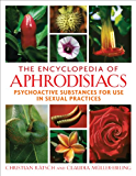 The Encyclopedia of Aphrodisiacs: Psychoactive Substances for Use in Sexual Practices
