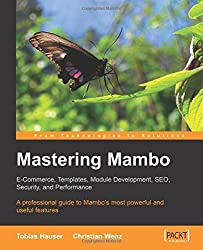 Mastering Mambo: E-Commerce, Templates, Module Development, SEO, Security, and Performance by Tobias Hauser (2005-12-07)