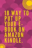 18 Way to Put up Your E-book on Amazon Kindle: E-book on Amazon Kindle