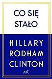 Co siÄ staĹo - Hillary Rodham-Clinton [KSIÄĹťKA]