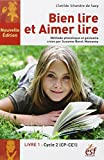 Bien lire et aimer lire - Livre 1, Cycle 2 (CP-CE1)