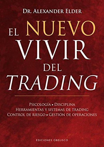 El nuevo vivir del trading (EXITO) por Alexander Elder