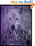 For Your Paws Only: Book Two Supernat...