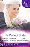 His Perfect Bride: Hired by the Cowboy / Wedding Bells at Wandering Creek / Coming Home to the Cattleman (Mills & Boon By Request)