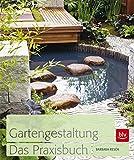 Gartengestaltung  Das Praxisbuch