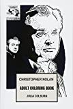 Christopher Nolan Adult Coloring Book: Highest Grossing Director and Academy Award Winner, Mastermind Behind Inception and Batman Trilogy Inspired Adult Coloring Book