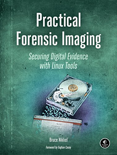 Practical Forensic Imaging: Securing Digital Evidence with Linux Tools -