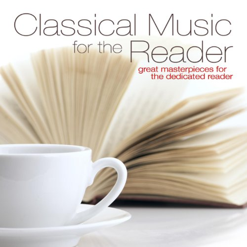 Classical Music for the Reader: Great Masterpieces for the Dedicated Reader