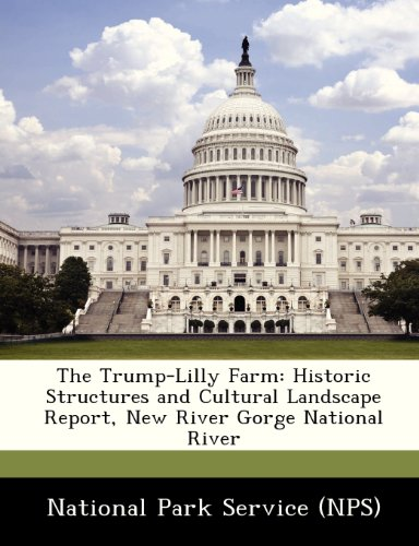 The Trump-Lilly Farm: Historic Structures and Cultural Landscape Report, New River Gorge National River -
