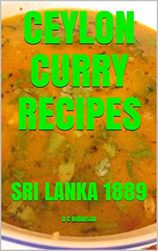 CEYLON CURRY RECIPES: SRI LANKA 1889 (English Edition)