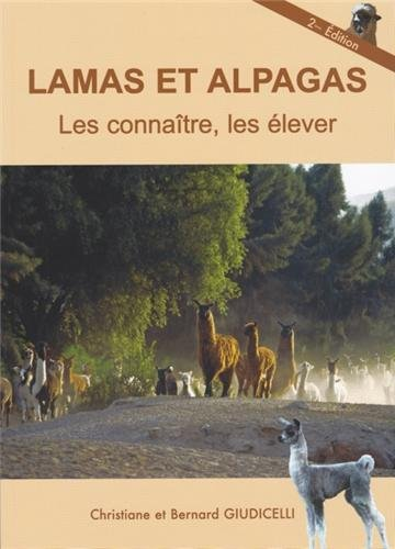 Lamas et alpagas, les connaître, les élever par Christiane Giudicelli, Bernard Giudicelli